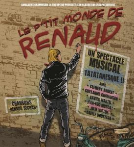 H� les poteaux, y'a Le P'tit monde de Renaud � L'Alhambra. Faut qu'vous venez, j'les ai vus l'autre soir !