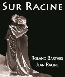 Le regard de Roland Barthes sur la tragédie racinienne illustrée par les plus belles scènes de son œuvre.