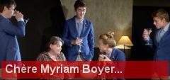 Ch�re Myriam Boyer...