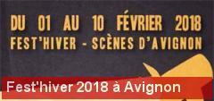 Avignon : Fest'hiver 2018 : tel un phénix...