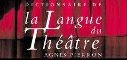 Le dictionnaire de la langue du théâtre