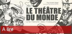 Le Théâtre du monde, une histoire des masques